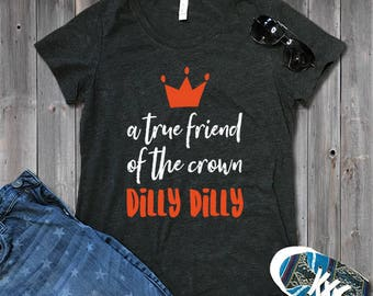 Dilly Dilly Tshirt Dilly Crown Tee | Dilly Dilly Beer Dilly Shirt | Dilly Crown Tshirt Dilly Dilly Tee | A True Friend to the Crown | Women'