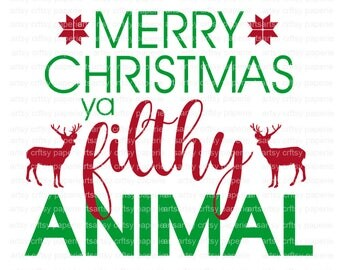 INSTANT DOWNLOAD -  Merry Christmas Ya Filthy Animal Reindeer SVG Files, Svg Files Christmas, Svg Christmas, Christmas Svg,