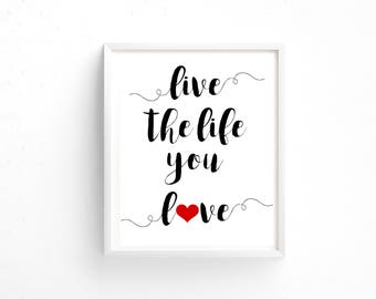 Live the life you love Home Wall Decor 8x10