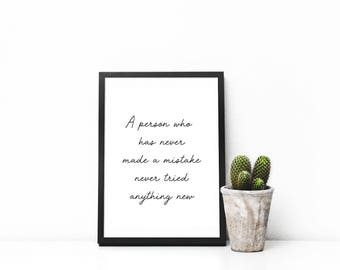 A person who has never made a mistake never tried anything new,  digital download, printable poster, home decor, mistakes happen, gift