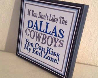 Dallas Cowboys Sign, Kiss My End Zone Sign, Cowboys Sign, Man Cave Sign, Sports Sign, Football Sign, Dad Sign, Father's Day Gift Office Sign