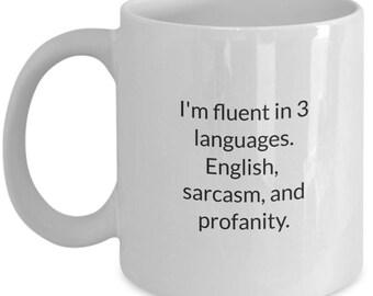 Fluent sarcasm, sarcasm, sarcasm definition, fluent in sarcasm, sarcasm coffee mug, sarcasm mug, profanity, profanity mug, fluent profanity
