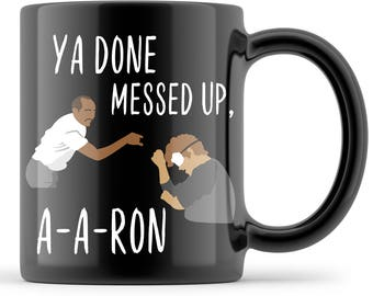 Key Peele Mug Cup Peele A A Ron Mug Key and Peele Cup Key A A Ron Mug Key and Peele Mug Ya Messed Up Aaron Key and Peele TV Key and Peele