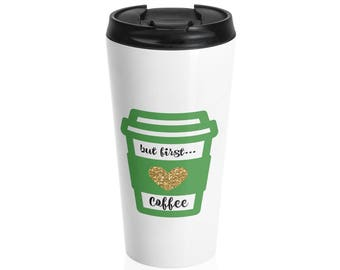 But First Coffee Stainless Steel Travel Mug