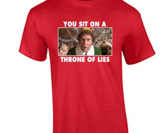 Funny Christmas T Shirt You Sit On A Throne of Lies Christmas Shirt Elf Movie Will Ferrell Buddy the Elf Shirt