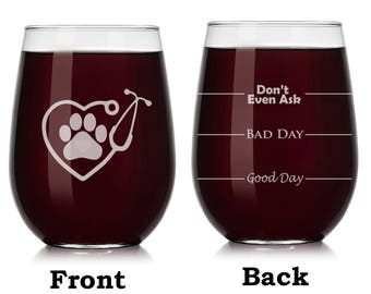 Heart Stethoscope Vet Tech Veterinarian Wine Glass Stemless or Stemmed Funny Fill Lines Good Bay Day Don't Even Ask