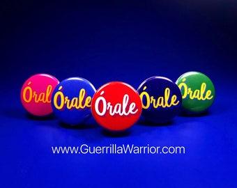ORALE! (1.25 inch pinback button)