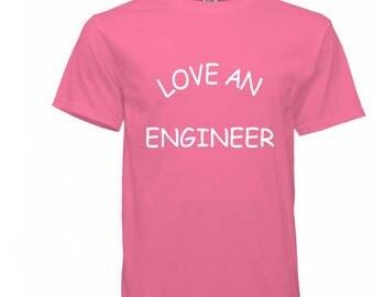 Love An Engineer Shirts