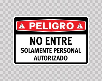 Decal Stickers Peligro No Entre Solamente Personal Autorizado 14299