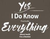 Dentist T Shirt I Know Ev...