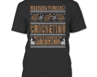 Weekend Forecast T Shirt, Crocheting T Shirt