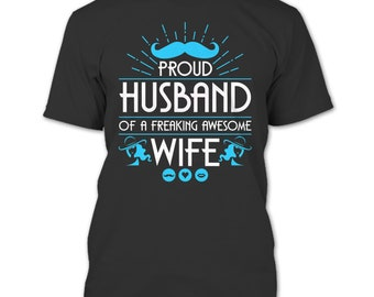 Proud Husband T Shirt, Freaking Awesome Wife T Shirt