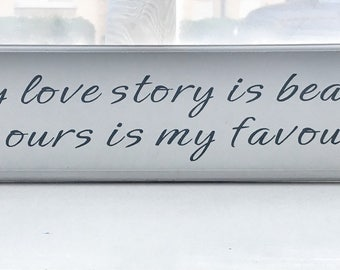 Love Story Plaque, love quote