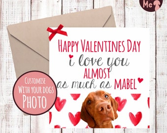 """Custom """"I love you almost as much as the dog"""" Valentines Day Card with your dogs photograph!"""