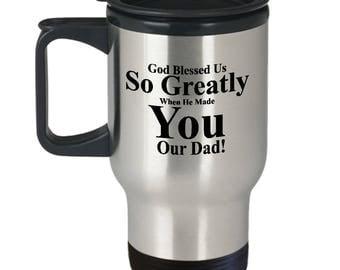 Dad & Grandpa Travel Mug | God Blessed Us So Greatly When He Made You Our Dad | Thanks Grandpa | Best Dad Ever Mug | Daddy Mug