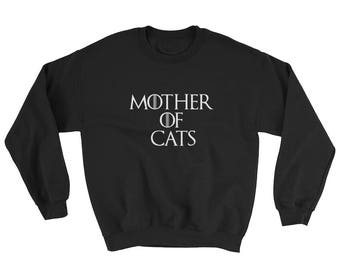 Mother of Cats Sweatshirt - Game of Throne Parody SweatShirt - Game of Thrones Sweatshirt - Mother of Cats SweatShirt - Cat Sweatshirt added