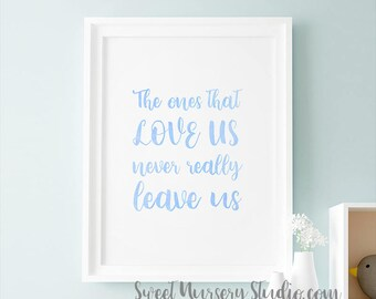 Kids Room Wall Art Harry Potter Gift, The Ones That Love Us Never Really Leave, Sirius Black Art Print Light Blue Quote Illustration Party