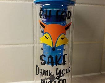 "Oh for ""Fox"" Sake - water bottle with infuser - BPA Free"