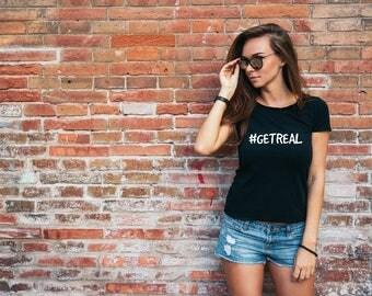 Get Real Hashtag T-shirt