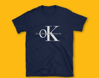 Everything's gonna be OK Short-Sleeve Unisex T-Shirt, CK Parody tshirt, fashion, unisex, couple t-shirt