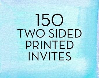 150, 5x7 Double Sided Invitations with White Envelopes *Professionally Printed