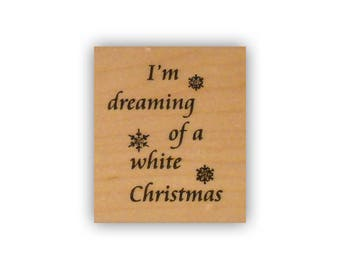 I'm Dreaming of a White Christmas mounted rubber stamp, winter, snow, Crazy Mountain Stamps #7
