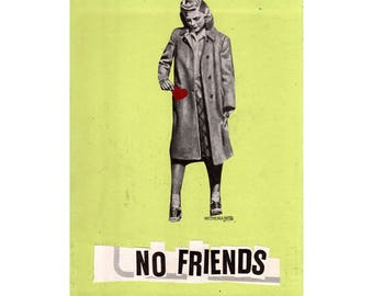 "No Friends  5"" x 7"" ART PRINT"