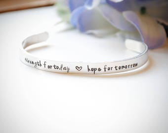 Stamped Metal Bracelet Strength for today Hope for tomorrow