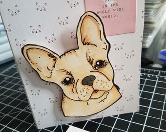 Handmade Card featuring an adorable AKC French Bulldog or Frenchie dog with the sentiment the happiest girl in the whole wide world