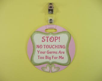 BABY TAG SIGN Stop No Touching Your Germs Are Too Big For Me - For Car Seat Stroller Carrier Diaper Bag Nursery Babies New Mom Baby Girl