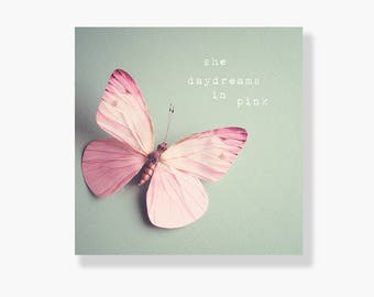 Pink butterfly photo canvas, pastel pink, typography wall art, nursery wall art, girls room decor, inspirational art - she daydreams in pink
