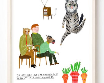 Art, Animals, Cats, Writing, Plants, Poem, Cat Lover, Humor, Unique art, I'm Not Sure How I'm Supposed to Be-Print on Fine Art Paper