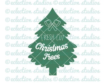 Christmas Tree SVG, Christmas SVG, Holiday svg, Fresh Cut Christmas Trees, country sign cut file, commercial use, svg, dxf, eps, png, jpg