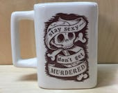 Square Earthenware Mug Stay Sexy Dont Get Murdered Skull