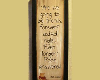 Friendship sign with a verse from winnie the pooh, and piglet too  wood sign, best friend gift, love, family, wall decor, by laurie sherrell