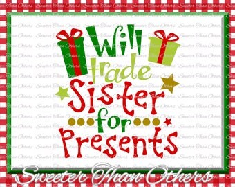 Will trade Sister for Presents Svg, Christmas svg, Santa svg, Dxf Silhouette Studios, Cameo Cricut cut file INSTANT DOWNLOAD, Htv Scal Mtc