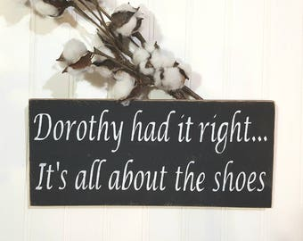 Dorothy Had It Right It's All About The Shoes Black Wood Fence Board Sign Primitive Wood Sign