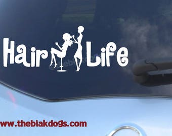 Hair Life, Beauty Salon, Hairdresser, Hair Stylist, Cosmetology - Vinyl sticker, Car Decal