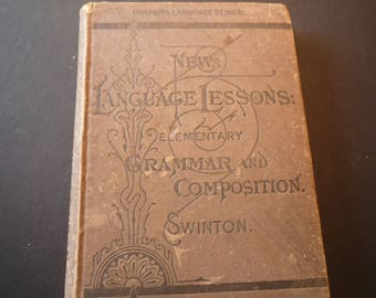 1883 New Language Lessons Elementary Grammar and Composition Swinton - for book collectors -  Harpers Language Series William Swinton