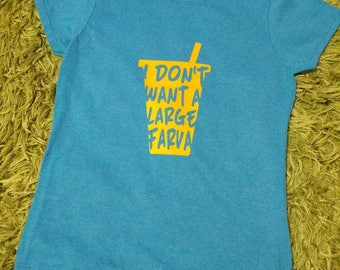 I Don't Want a Large Farva- Super Troopers T-Shirt
