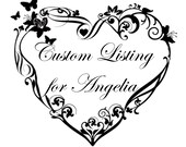 Custom Listing for Angelia