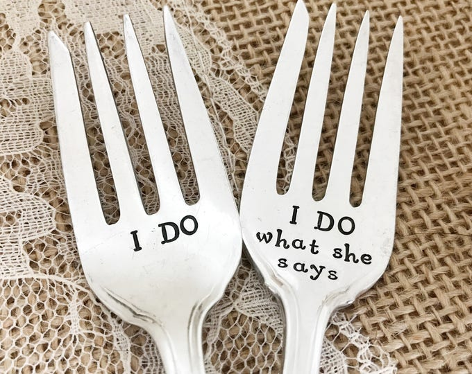 "I do , I do what she says . vintage wedding forks ""Cromwell"", hand stamped forks"