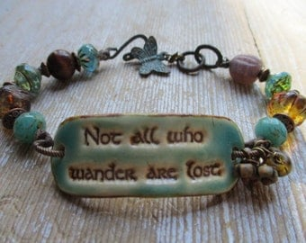 Cuff bracelet..not all who wander are lost