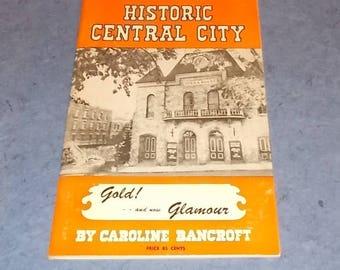 Vintage 1968 Booklet-Historic Central City-Colorado-Gold & Glam-Caroline Bancroft-FREE SHIPPING!