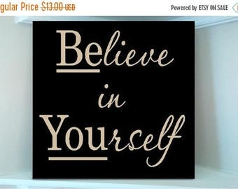 ON SALE Beautiful wooden sign w vinyl quote Believe in yourself
