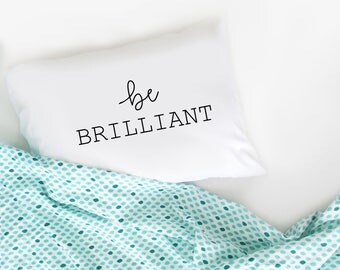 Graduation Gift Be BRILLIANT Standard Pillow White Dorm Room Decor Bed Pillow Pillow Case Bedroom Decor Throw Pillow dormroom