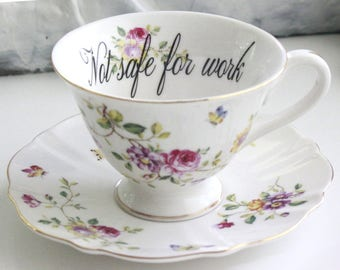 Floral Rude Teacup, Extremely Durable & Foodsafe, Mean Teacup, Offensive Teacup, CUSTOMIZABLE, Insult Teacup, Gift Teacup, Choose Any Teacup