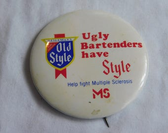 Vintage Pin Pinback Button from Heileman's Old Style Beer That Reads Ugly Bartenders Have Style dr50