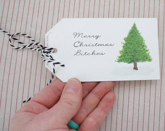 Handmade Christmas Gift Tags Set of 3 -  Merry Christmas Bitches - Watercolor pine tree print with Ribbon