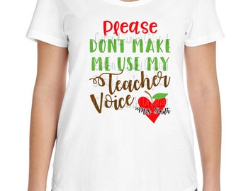 Don't make me use my Teacher's voice tee shirt, Funny, teachers tee shirt, womens clothing, adult teacher tee shirt